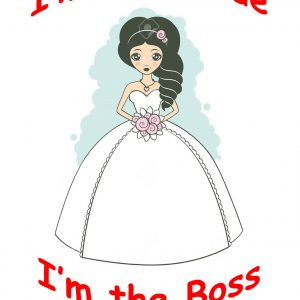 I'm the bride I'm the boss