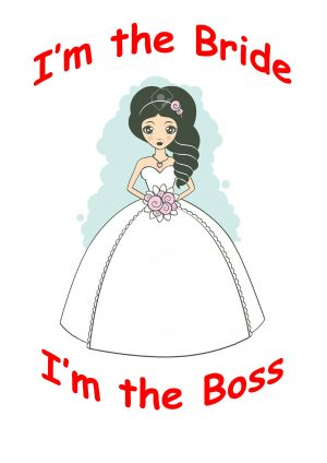 I'm the bride I'm the boss