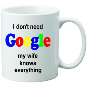 Cana personalizata I dont need Google wife