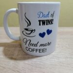 Cana personalizata Dad of Twins! Need more Coffee!
